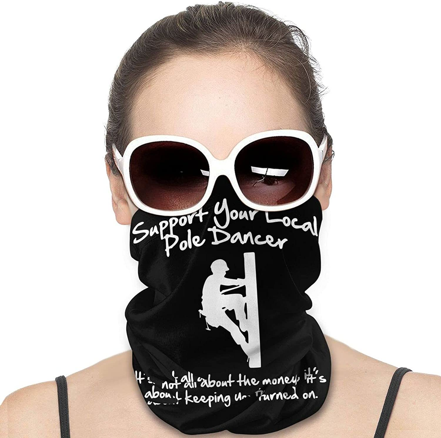 Support Your Local Pole Dancer Round Neck Gaiter Bandnas Face Cover Uv Protection Prevent bask in Ice Scarf Headbands Perfect for Motorcycle Cycling Running Festival Raves Outdoors