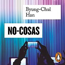 No-Cosas [No Things]: Quiebras del Mundo de Hoy [Bankruptcies of Today's World]