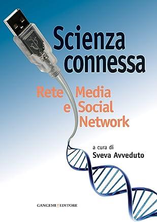 Scienza connessa: Rete Media e Social Network