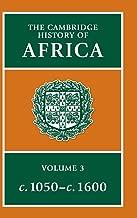 The Cambridge History of Africa: Volume 3