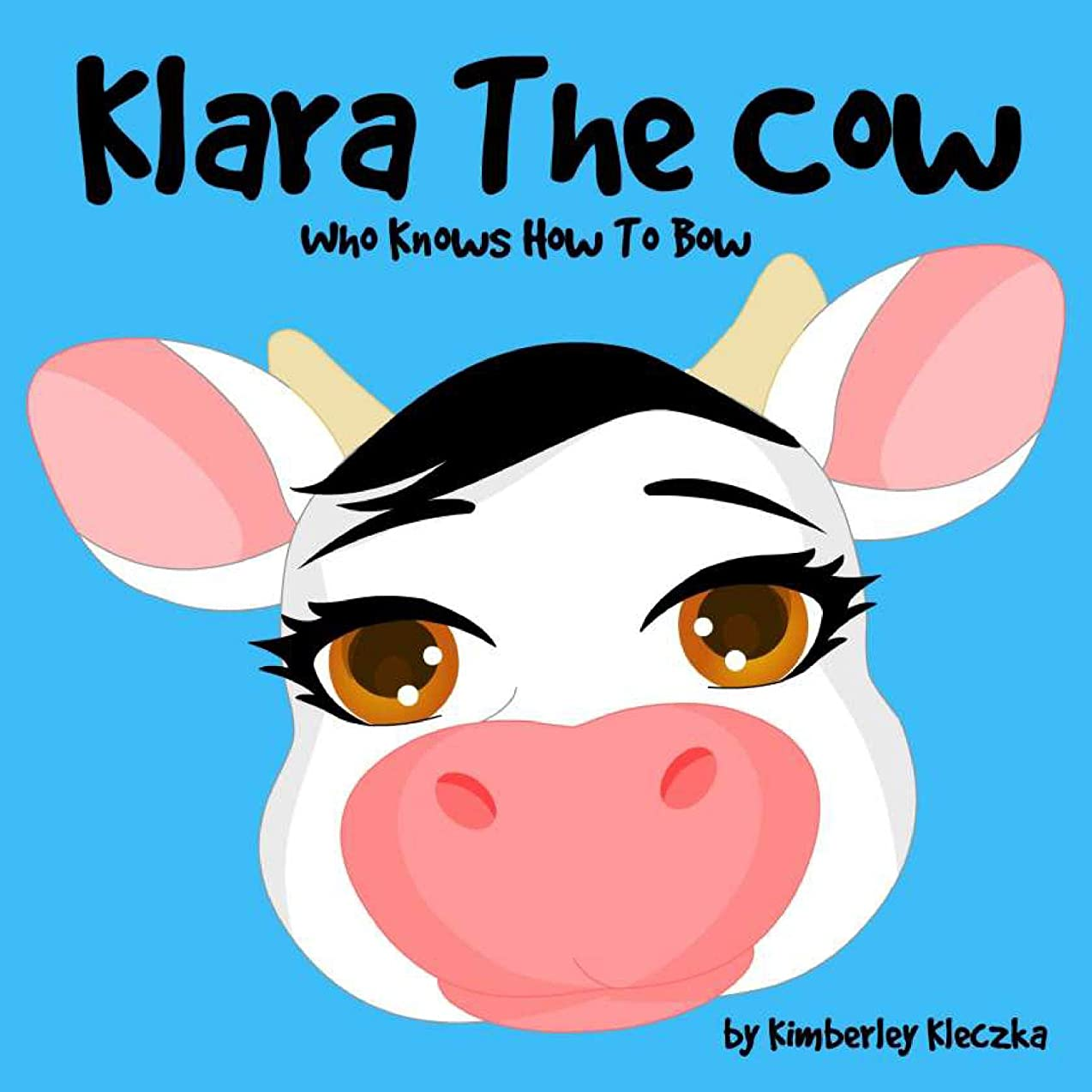 に渡って病者露骨なKlara The Cow Who Knows How To Bow (Friendship Series Book 1) (English Edition)