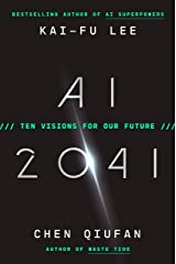 AI 2041: Ten Visions for Our Future Kindle Edition