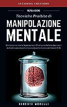 Permalink to PERSUASIONE: Tecniche Proibite di Manipolazione Mentale – come convincere le persone, influenzare le loro decisioni e diventare un comunicatore carismatico … (Comunicazione Efficace Vol. 1) PDF