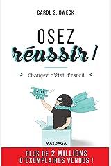 Osez réussir !: Changez d'état d'esprit (PSY-IGC) (French Edition) eBook Kindle