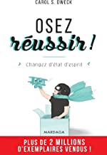 Osez réussir !: Changez d'état d'esprit (PSY-IGC)