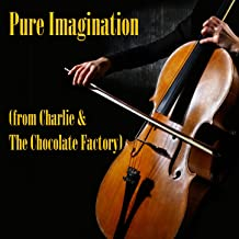 Pure Imagination (from Charlie & The Chocolate Factory)