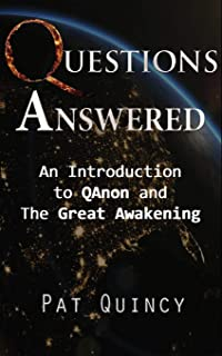Questions Answered: An Introduction to QAnon and the Great Awakening