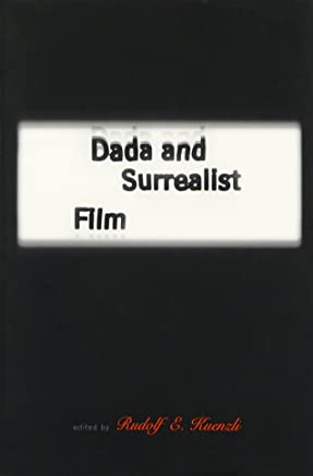 Dada and Surrealist Film (The MIT Press)