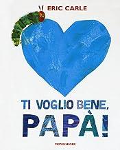 Per i piccolissimi: Ti voglio bene papa (Italian Edition)