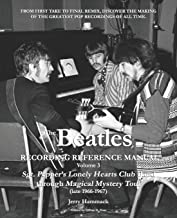 The Beatles Recording Reference Manual: Volume 3: Sgt. Pepper's Lonely Hearts Club Band through Magical Mystery Tour (late 1966-1967) (The Beatles Recording Reference Manuals)