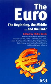 The Euro: The Beginning, the Middle . . . and the End? (Iea Hobart Paperback)
