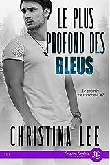 Le plus profond des bleus: Le chemin de ton coeur #2 Format Kindle