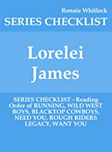 Lorelei James - SERIES CHECKLIST - Reading Order of RUNNING, WILD WEST BOYS, BLACKTOP COWBOYS, NEED YOU, ROUGH RIDERS LEGACY, WANT YOU (English Edition)