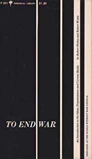 To End War: An Introduction to the Ideas, Organization, and Current Books