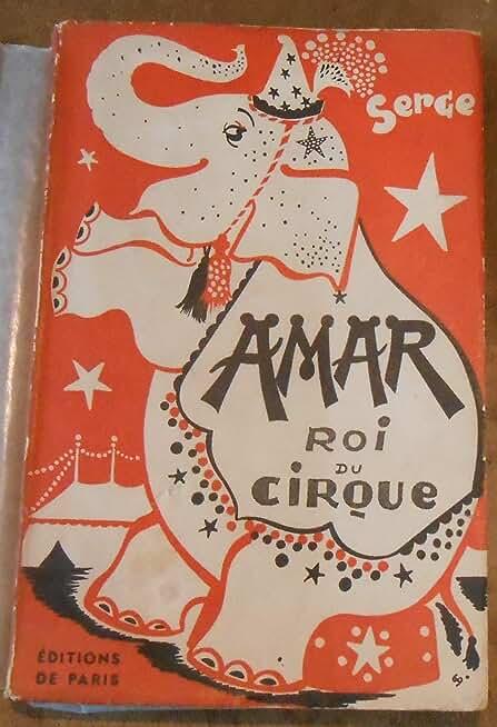 Amar Roi du Cirque - Serge - Éditions de Paris