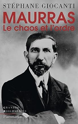 Charles Maurras : Le chaos et lordre