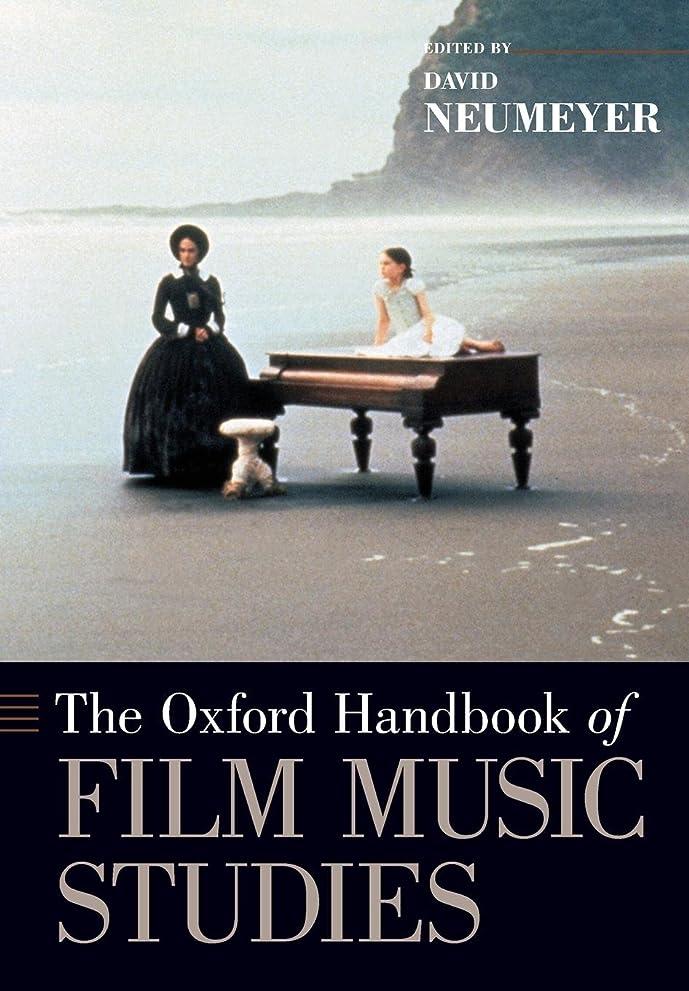 入射明るくする良性The Oxford Handbook of Film Music Studies (Oxford Handbooks)