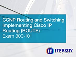 CCNP Routing and Switching - Implementing Cisco IP Routing (ROUTE) (Exam 300-101)