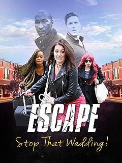 Escape - Stop That Wedding