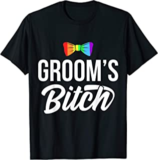 LGBT Pride Gay Bachelor Party Grooms's Bitch Engagement T-Shirt