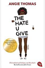 The Hate U Give: Ausgezeichnet mit dem Deutschen Jugendliteraturpreis 2018 (German Edition) Kindle Edition