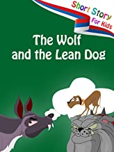 Short Stories for Kids - The Wolf and the Lean Dog