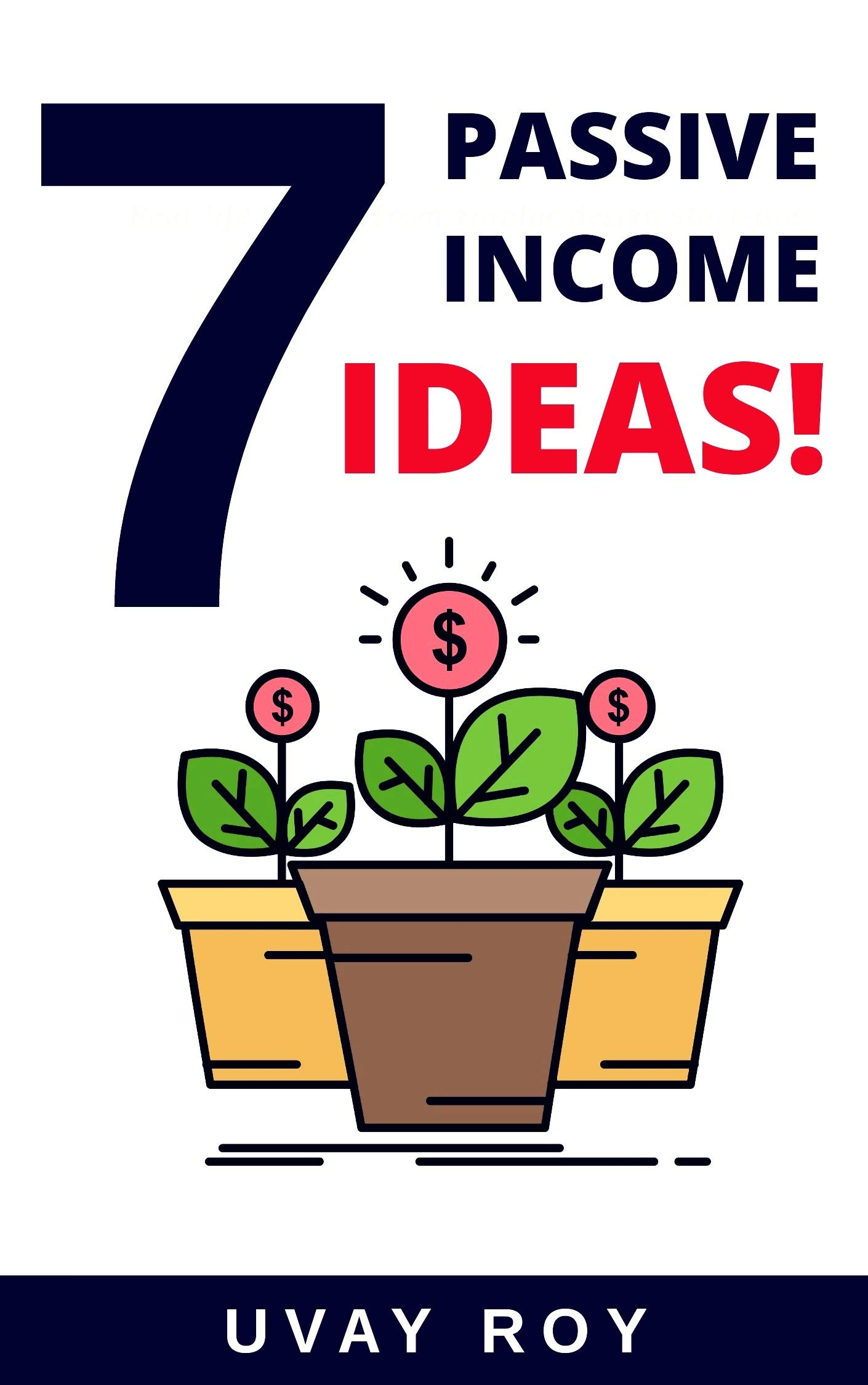 Online 7 Passive Income Ideas: How to Build and Making it Profitable