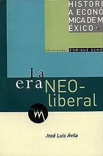 La era neoliberal (Historia De Mexico) (Spanish Edition)