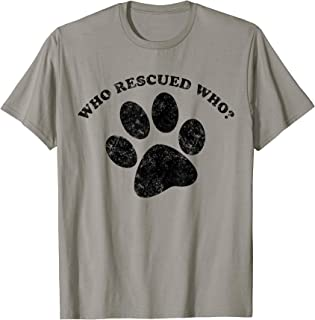 Who Rescued Who? Rescue Dog Paw Print Tee Shirt
