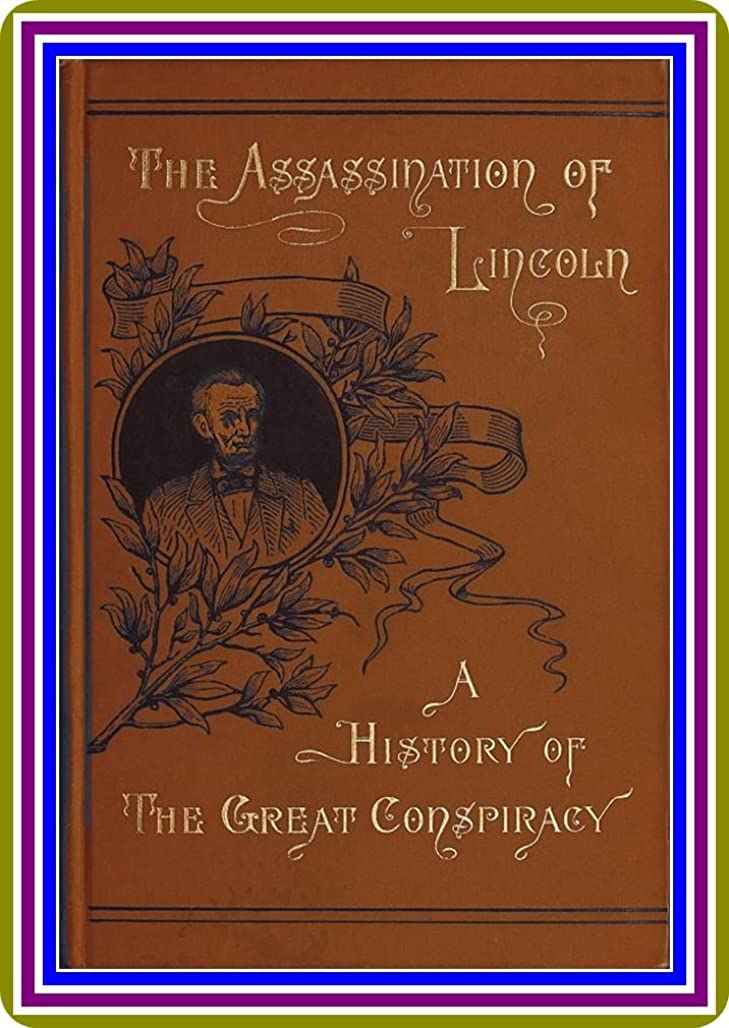 悪質な宿題ドールAssassination of Lincoln: a History of the Great Conspiracy Trial of the Conspirators by a Military Commission and a Review of the Trial of John H. Surratt by Thomas Mealey Harris. (English Edition)