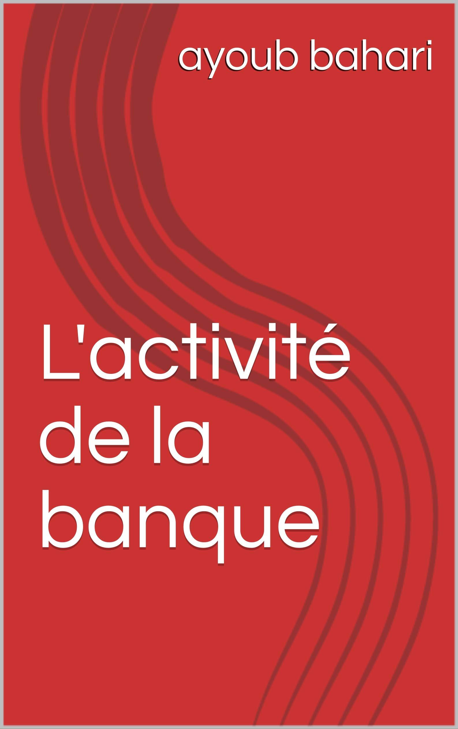 L'activité de la banque (French Edition)