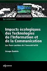 Impacts écologiques des technologies de l'information et de la communication (QuinteSciences) Format Kindle
