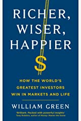Richer, Wiser, Happier: How the World's Greatest Investors Win in Markets and Life (English Edition) Format Kindle