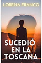 Sucedió en la Toscana (Spanish Edition) Kindle Edition