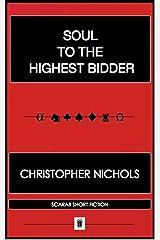 SOUL TO THE HIGHEST BIDDER Kindle Edition