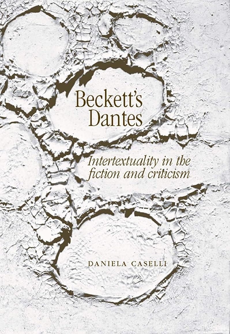変色する護衛珍味Beckett's Dantes: Intertextuality in the fiction and criticism (English Edition)