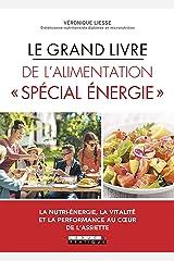 Le Grand livre de l'alimentation « Spécial énergie » Format Kindle