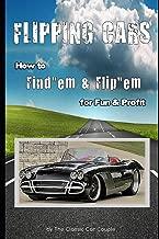 Flipping Cars: How to Find'em & Flip'em for Fun & Profit