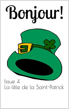 Bonjour! The bilingual magazine for French language learners: Issue 4 La fête de la Saint-Patrick (St Patrick's Day) (English Edition)