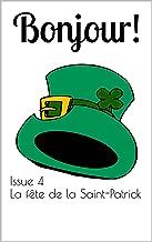 Bonjour! The bilingual magazine for French language learners: Issue 4 La fête de la Saint-Patrick (St Patrick's Day) (French Edition)