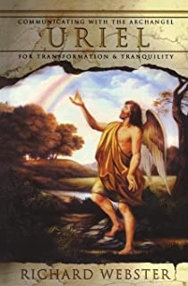 Uriel: Communicating with the Archangel for Transformation & Tranquility (Angels Series)