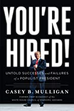 You're Hired!: Untold Successes and Failures of a Populist President PDF