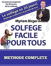 Solfège Facile Pour Tous ou Comment Apprendre Le Solfège en 20 Jours !: Méthode complète (French Edition)