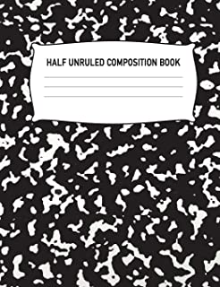 Half Unruled Composition Book: Half Lined Half Blank Black Marble Covered Cover Notebook Wide Ruled Diary Practice Journal Organizer: Adults Kids ... Science: 7.44 x 9.69 Lined Paper 120 Pages