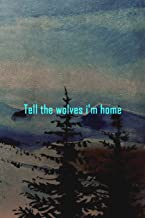 Tell The Wolves I'm Home: Wolf Journal Composition Blank Lined Diary Notepad 120 Pages Paperback