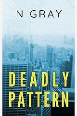 Deadly Pattern: A Suspense Thriller (The Dana Mulder Suspense Book 1) Kindle Edition