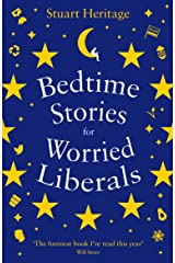 Bedtime Stories for Worried Liberals: And Other Bedtime Stories for Worried Liberals Kindle Edition