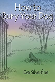 How to Bury Your Dog