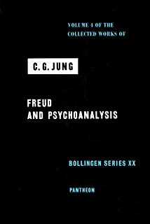 Freud and Psychoanalysis (Collected Works of C.G. Jung, Volume 4)