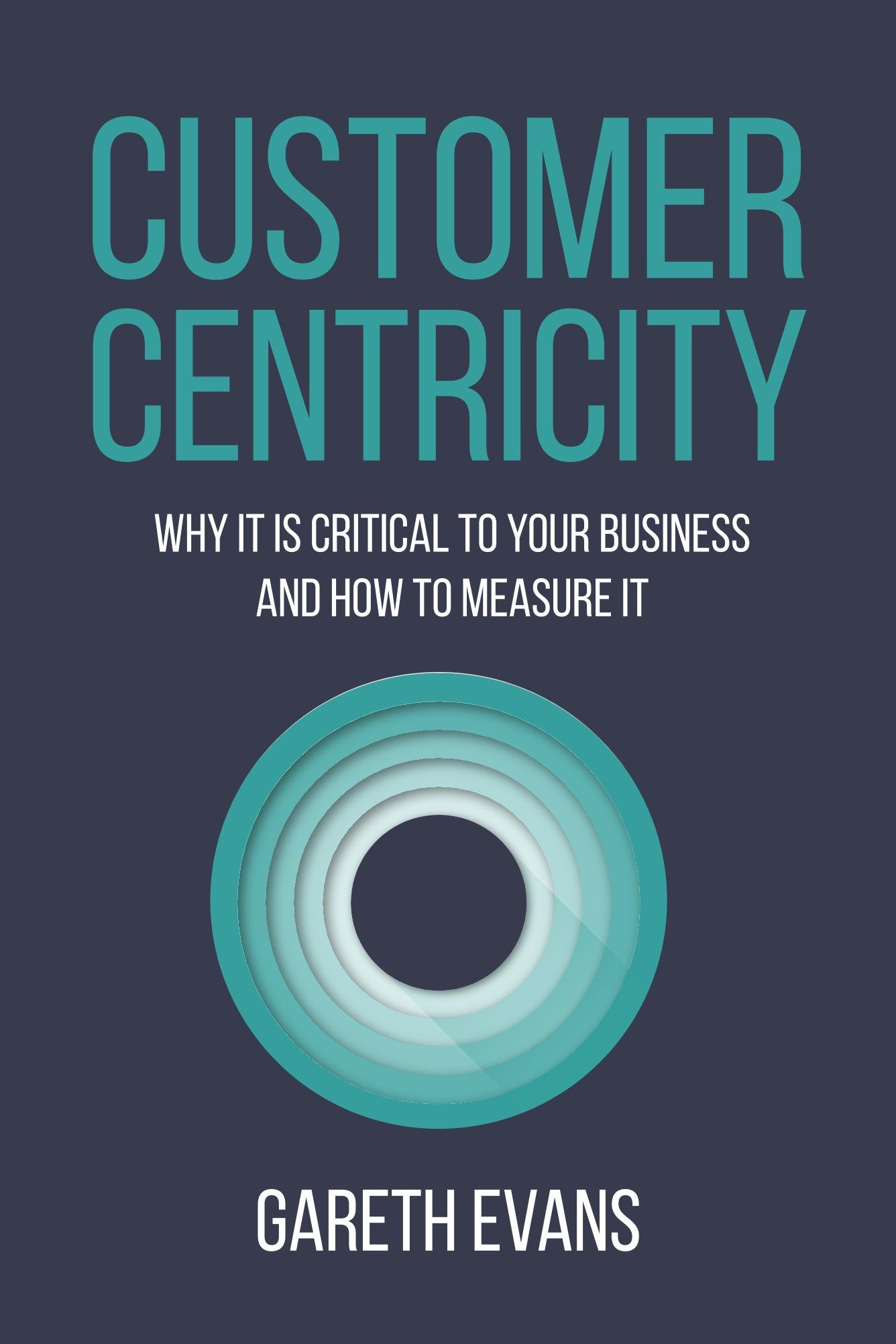 Customer Centricity: Why It Is Critical to Your Business and How to Measure It